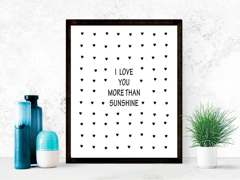 Hot I Love You More Than Sunshine Quote Canvas Painting