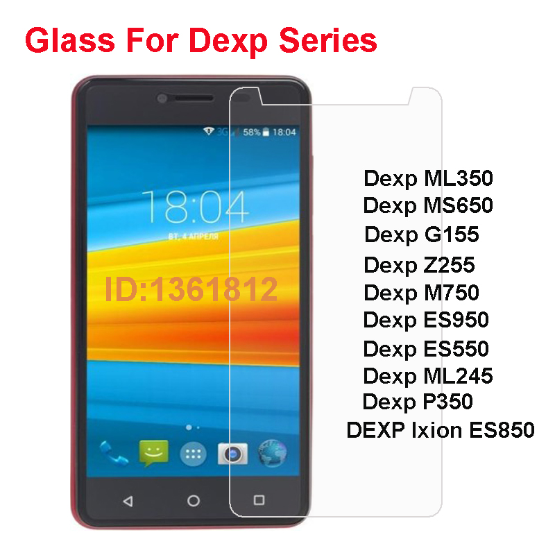 Tempered Glass For Dexp ML350 MS650 G155 Z255 M750 ES950 ES550 ML245 P350 Ixion ES850 Screen Protector Mobile Phone Film