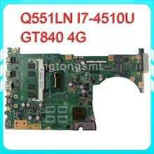 Q551LN laptop motherboard Q551LN REV2.1 Mainboard 4G Memory On Board I7-4510 Processor GT840 100% test