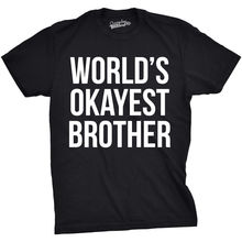 Mens Worlds Okayest Brother Shirt Funny T shirts Big Sister Gift Idea Harajuku Tops Fashion Classic Unique free shipping