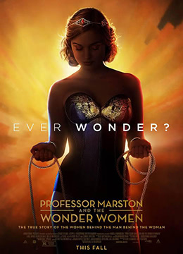 《马斯顿教授与神奇女侠》2017年美国剧情,传记,爱情电影在线观看