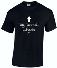 Big BROTHER..Again! - BROTHER Gift Boys Kids Funny sister funny T shirt New Shirts Tops Tee Unisex