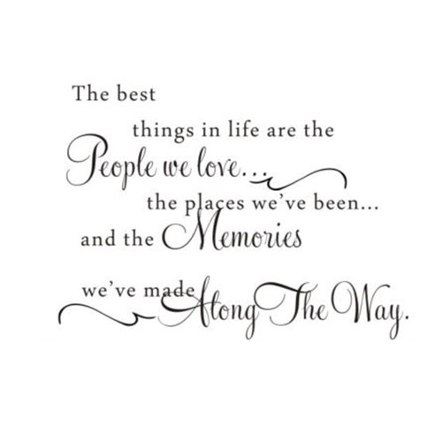 The Best Things In Life Love Memories Wall Quote Home Art Decal