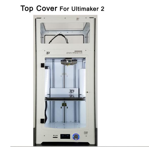 2017 Newest Top Cover For Ultimaker 2 UM2 Extended and JennyPrinter3 Z360 z370 3D Printer Parts