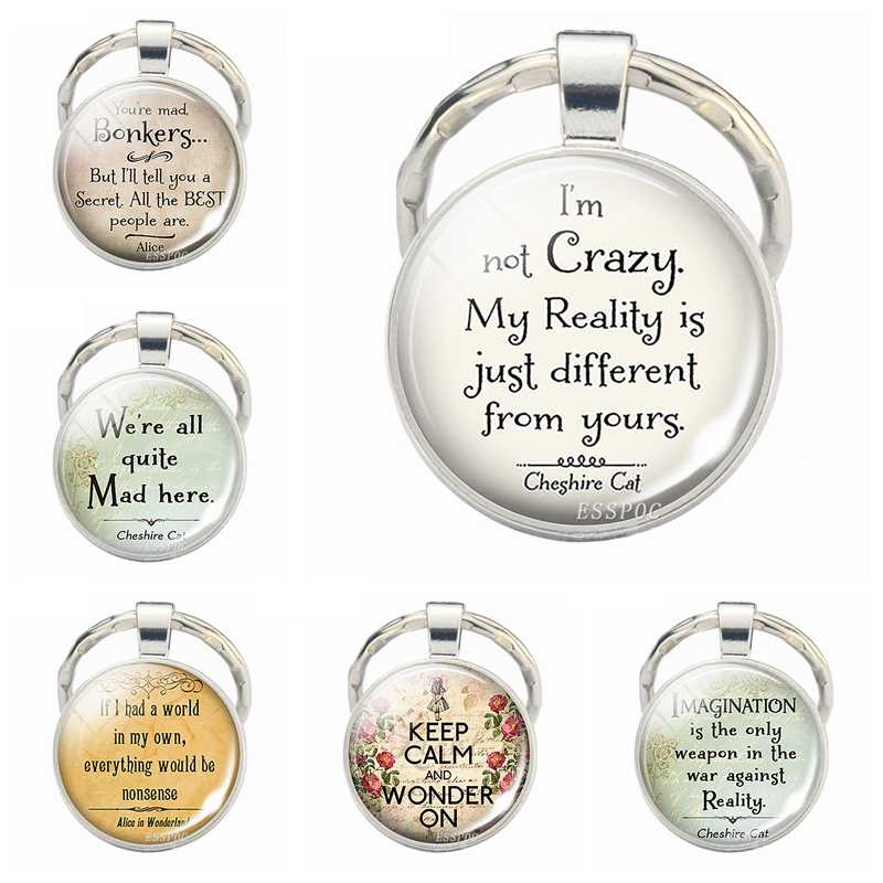 I'm Not Crazy Keychain Funny Quotes Jewelry Glass Cabochon Keychain Gifts For Friends 2019 Fashion Funny Gift