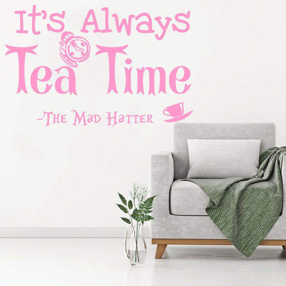 Alice In Wonderland Wall Decal Quotes It\'s Always Tea Time Mad ...