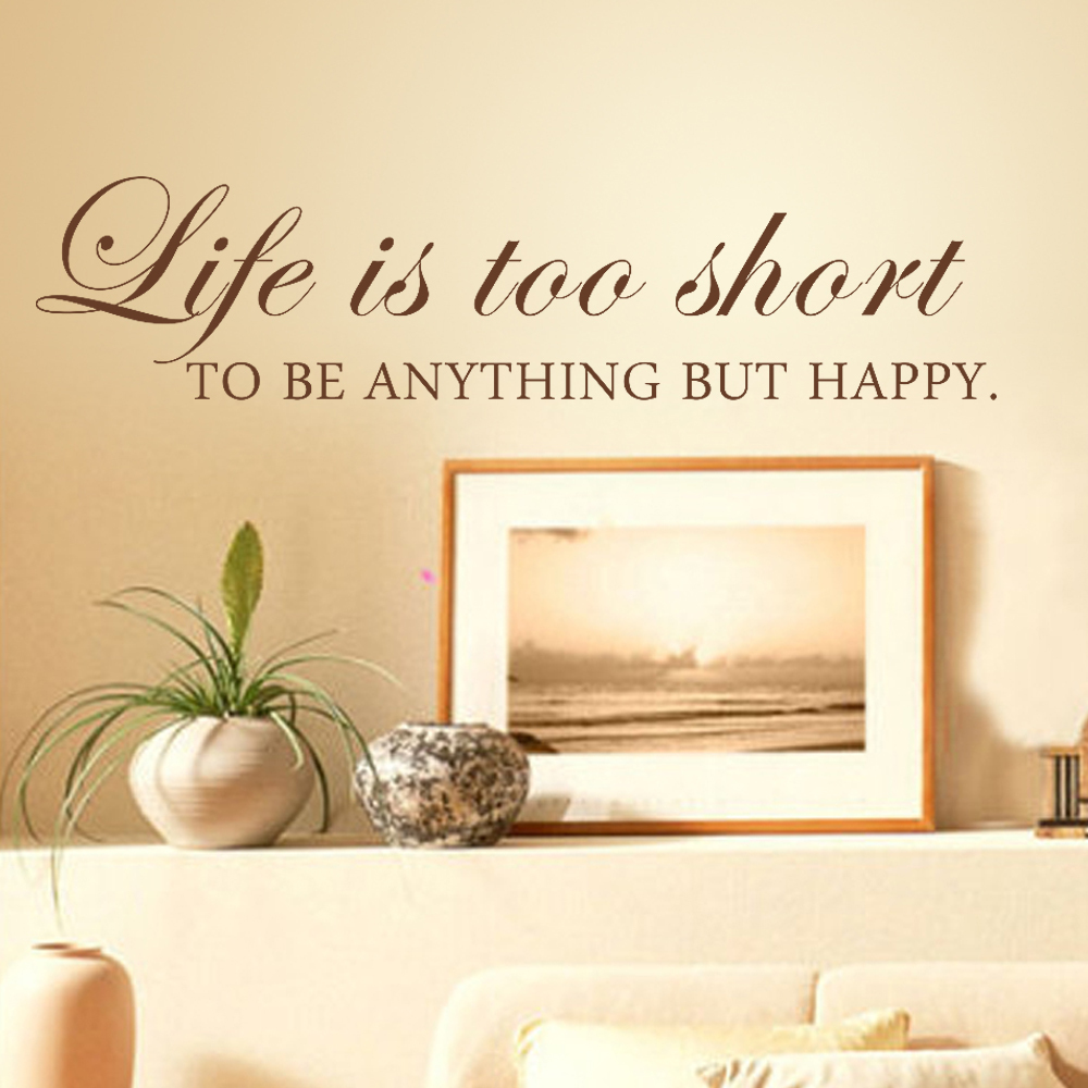 Life Is Too Short To Be Anything But Happy Wall Quote Vinyl Wall Art ...