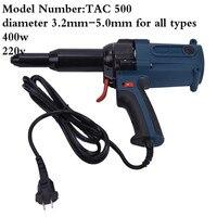 TAC_500 Electric Blind Rivets Gun Riveting Tool Electrical Power Tool 400W 220V For 3.2 5.0mm High Quality High quality