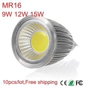 10 шт./лот MR16 9 Вт 12 Вт 15 Вт COB Светодиодный прожектор лампа LED Enegy энергосберегающая лампа Теплый/натуральный/холодный белый DC12V COB LED освещение ...