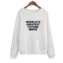 Women Hoodies Sweatshirts World Greatest Future Wife Print Casual Female Tracksuit Moleton Feminina