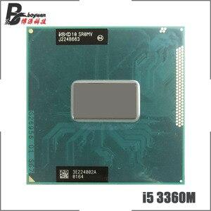Intel Core i5-3360M i5 3360M SR0MV 2.8 GHz Dual-Core Quad-Thread CPU Processor 3M 35W Socket G2 / rPGA988B