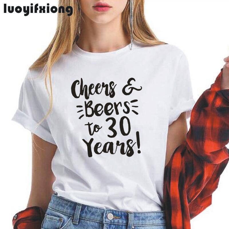 Cheers And Beers To 30 Years Women Tshirt Hipster 30th Birthday Gift For Tee Shirt Femme Black White Summer Tshirt Women Tops