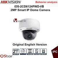 Hikvision Original iDS 2CD6124FWD I/B Behavior analysis 2MP Intelligent IP Camera 120db 1K10 1080p CCTV Camera