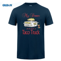 GILDAN My Dream is to Own Taco Truck Fast Food Mexican Lunch Shirt Brand Summer Men's T-shirt