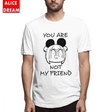 POP TEAM EPIC Pop and Pipi T shirt YOU ARE NOT MY FRIEND Tee Shirt Mens Quality Casual O-neck S-6XL Plus Size