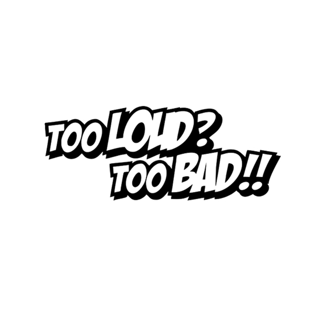 Too loud too bad car sticker reflective vinyl decal racing japan hellaflush drift usdm edm dtm