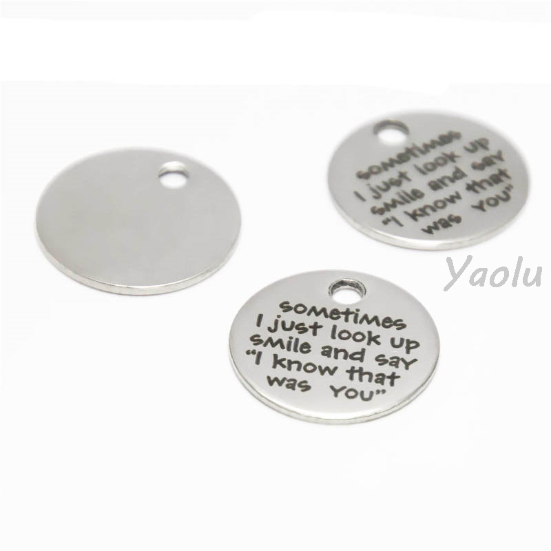 10pcs/lot Sometimes I Just Look Up Smile And Say I Know That Was You Disc Charm Stainless Steel Memorial Charm Pendant 20mm(China)