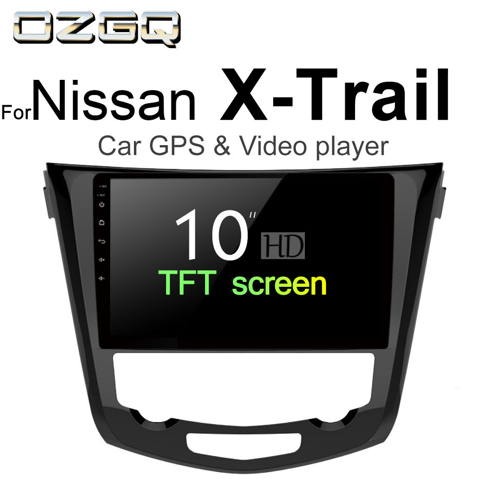 OZGQ Android 7.1 Car Player For Nissan X-Trail 2013~2018 Screen Auto GPS Navigation Bluetooth Radio TV Audio Video Music Stereo цена