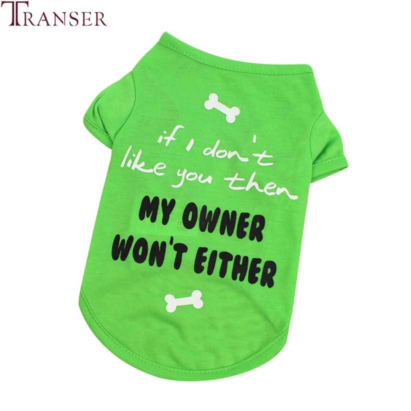 Camiseta de perro Transer IF I DON'T LIKE YOU MY OWNER WON'T DON'T Green Dog ropa de verano para mascotas 80309