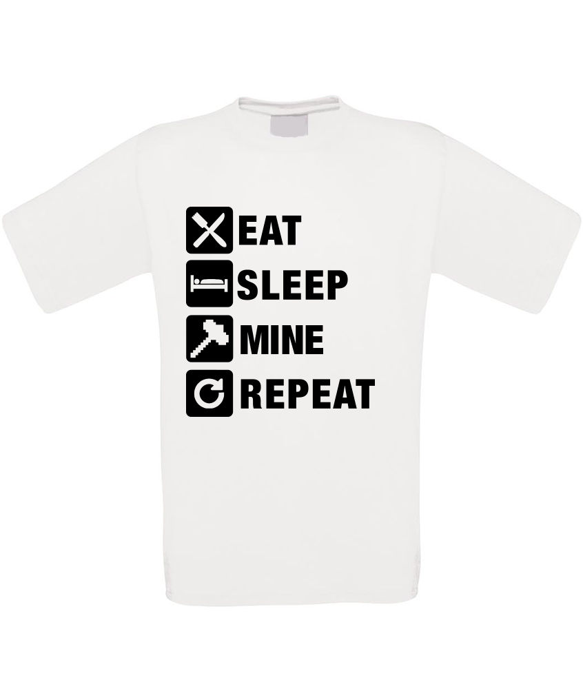 Eat Sleep Mine Repeat Mens T-Shirt - Gift Birthday Gaming Gamer Tee TDM Top Short Sleeves Cotton T Shirt Free Shipping