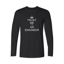 Print I Am An Keep Calm Trust Me Humor Engineer T-shirt Long Sleeve Fashion Tee Shirt Men Cotton Casual Funny Tshirt Men Brand