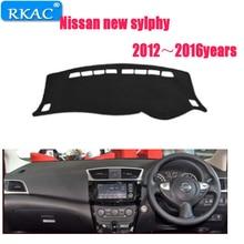 RKAC esteira do painel do carro capa para nissan novo sylphy 2012-2016 RIGHT hand drive Fibra De Poliéster Auto dashboard pad tapete Interior