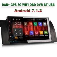 Quad Core DAB+ Radio Android 7.1.2 Autoradio Car Radio for BMW 5 Series E39 X5 E53 M5 3G Car Radio DVR OBD WIFI Mirror link