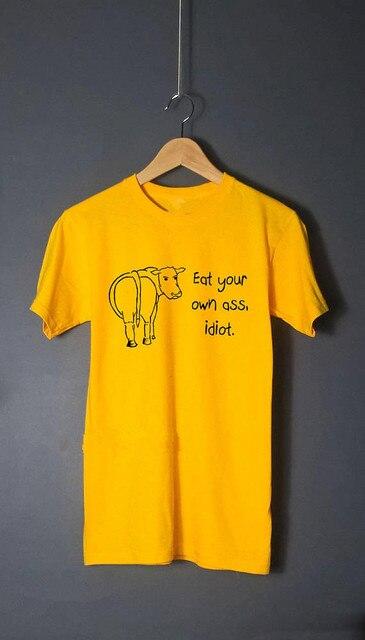 330cf03b4 Eat your own ass idiot quote t shirt Vegan Vegetarian T-shirt funny vegan  tee