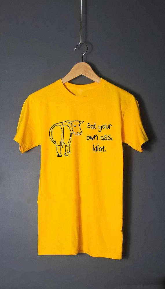 f500de5a3 Eat your own ass idiot quote t shirt Vegan Vegetarian T-shirt funny vegan  tee