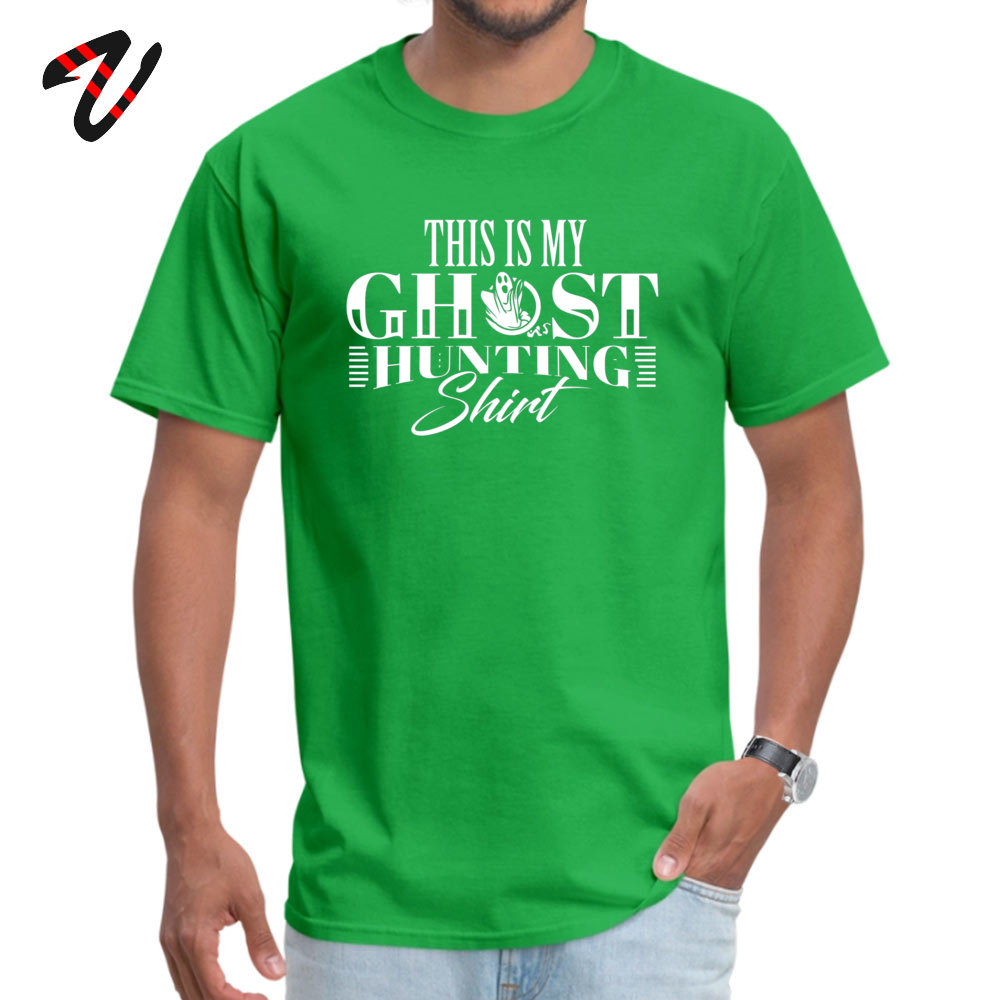Funny Slim Fit Tshirts for Men 100% Cotton Fabric Summer Fall Tops Shirt Normal Tee-Shirts Short Sleeve Faddish Round Collar This Is My Ghost Hunting Shirt Hunter T Shirt Gift -22876 green