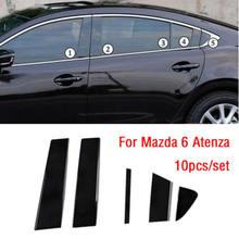 10PC Janela Pilar Posts 6 Moldagem Tampa guarnição para Mazda Atenza 2014 2018 BC Coluna Do Meio Adesivo para MAZDA 6 Tira