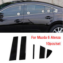 10PC Window Pillar Posts trim Cover Molding for Mazda 6 Atenza 2014 2018 Middle BC Column Sticker for MAZDA 6 Strip