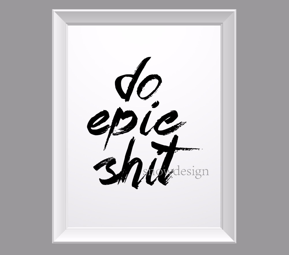 Aliexpress Buy Do Epic Shit Quote Canvas Wall Art Poster Print