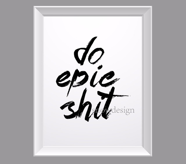 Do Epic Shit Quote Canvas Wall Art Poster Print Pictures Home Decoration  Frameless Wall Decor Hanging Part 95