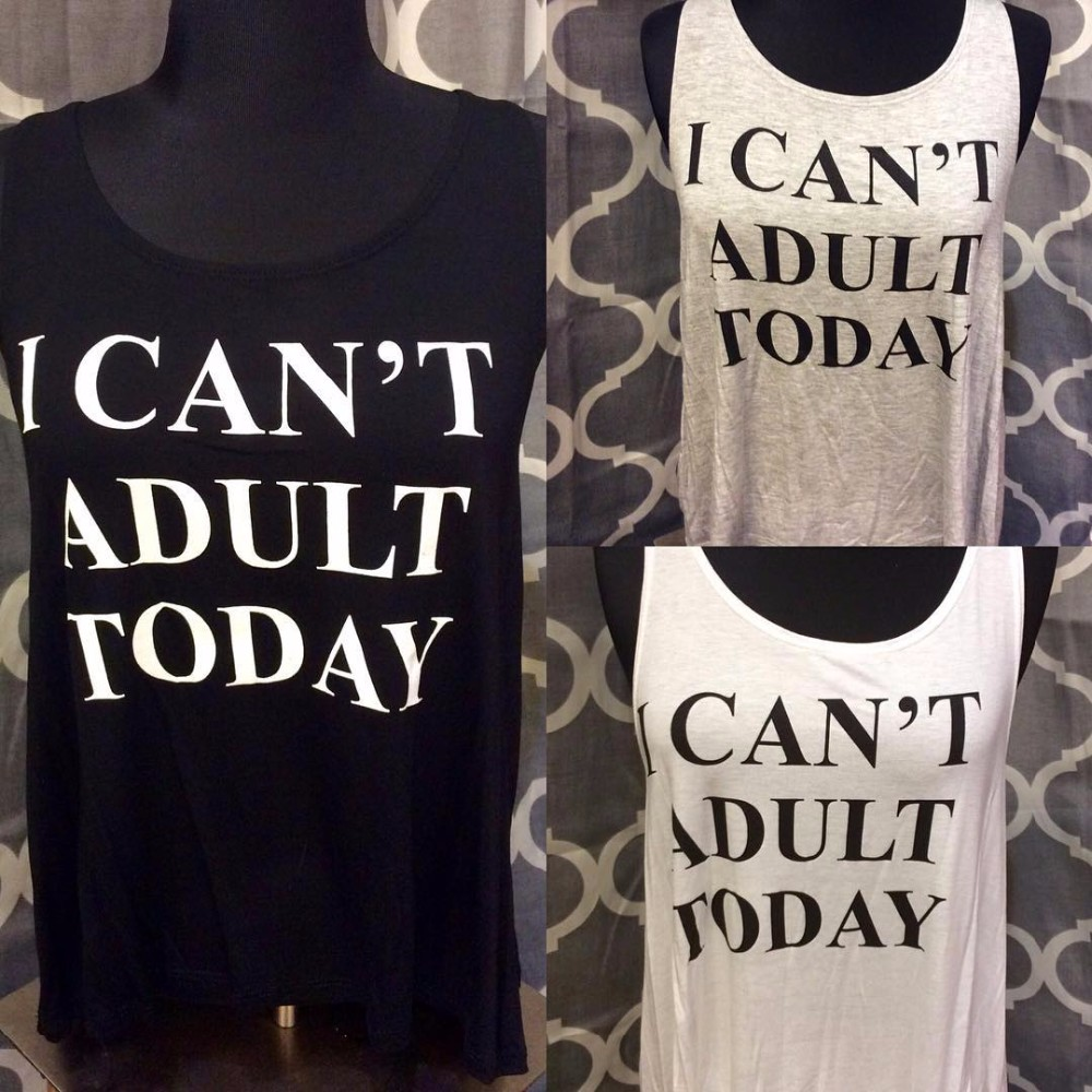 0-I can't adult today tanks tops vest women t shirts fashion sexy sportswear-7