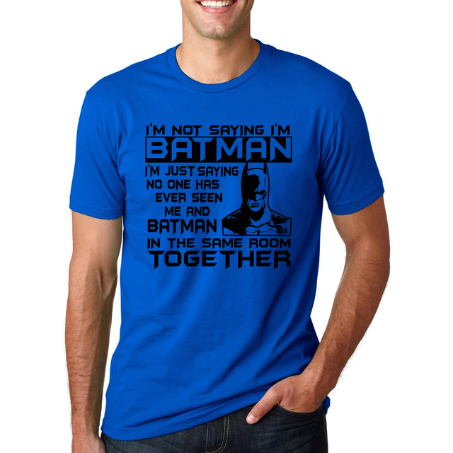 "Batman – ""I'm Not Saying I'm Batman"" Men's T shirt"