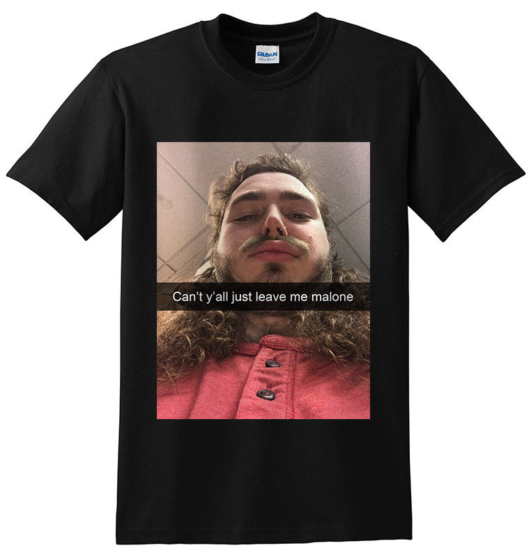 Post Malone Leave: Post Malone Can All Just Leave Me Malone Black T Shirt Hot