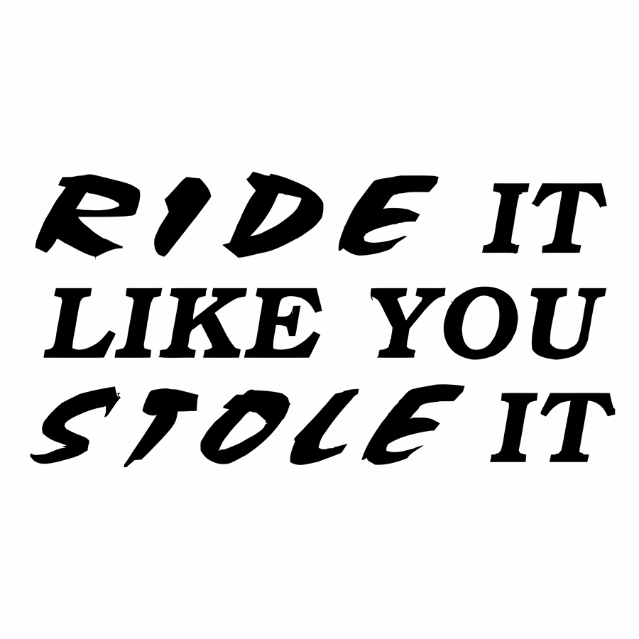 Funny Motorcycle Vinyl Decal Sticker Ride It Like You Stole It Atv - Funny motorcycle custom stickers decals