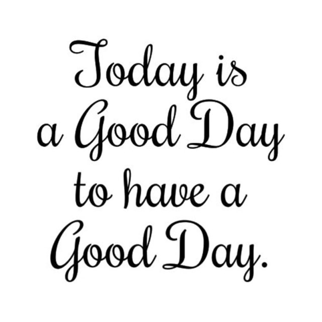 Today Is A Good Day To Have A Good Day Car White Vinyl Sticker Words