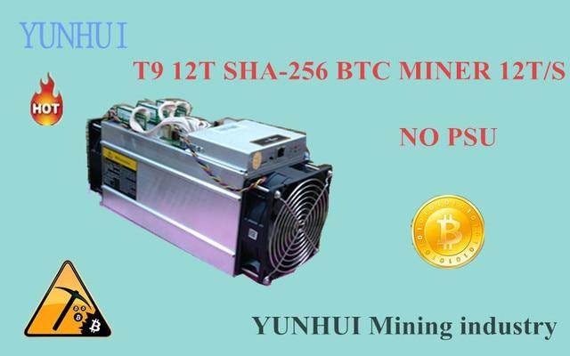 YUNHUI Mining machine supplier sell The AntMiner T9 12TH/s(NO PSU) Bitcoin Miner 16nm BTC Mining machine Power Consumption 1500W