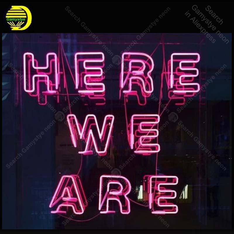 Neon Sign for Here We Are Neon Bulb sign handcraft Home real glass neon signboard Decorate Hotel neon wall light anuncio luminos