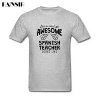 Tailored Tee Shirt Male Awesome Spanish Teacher Looks Like Men T Shirt 100 Cotton Short Sleeve