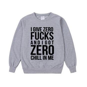 Pkorli Ariana Grande Sweatshirt I Give Zero Fucks And I Got Zero Chill In Me Women Sweatshirts Fashion Printing Hoodies Hoodie 2