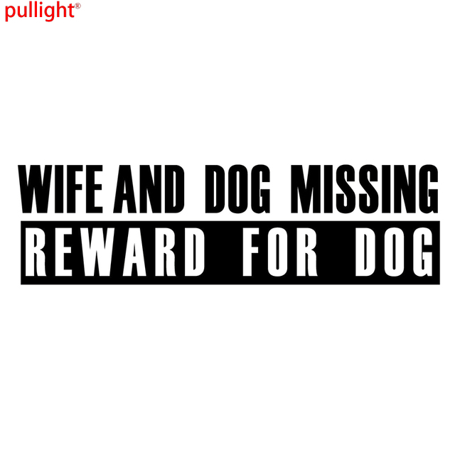 Wife and dog missing reward for dog funny reflective car stickers best gift