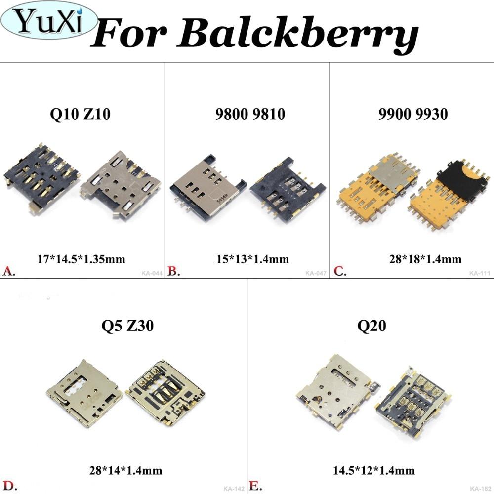 YuXi 1pcs For Blackberry 9800 9810 9900 9930 Q5 Z30 Q10 Z10 Q20 Sim Card Reader Holder Socket Slot Adapter Tray