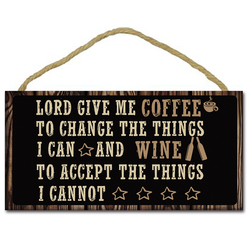 Lord,Give Me Coffee to Change the Things Wood Sign Plaque,Wood Hanging Board,Welcome Board,Outdoor Signage,Wine Party Decor