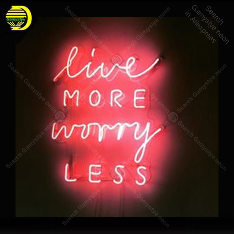 Neon Sign Live More Worry Less Neon Sign Real Glass Tube Home Display Neon Bulb Signboard Lighted Decor Room Neon Light Sale Neon Bulbs Tubes Aliexpress