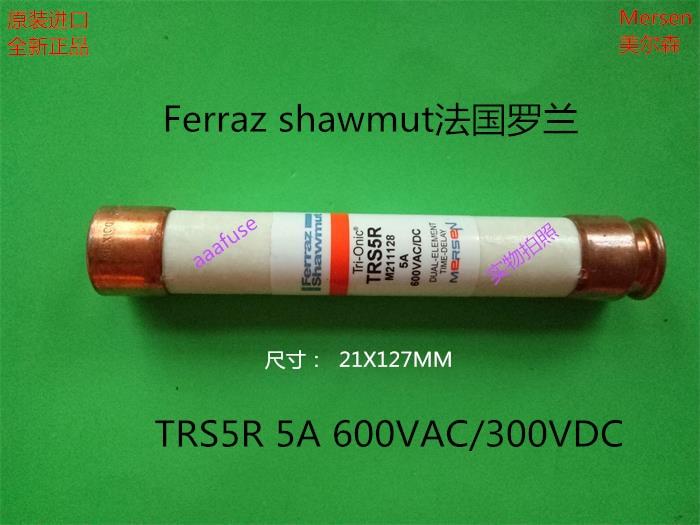 Free shipping 5pcs TRS5R Ferraz French Roland 21x127MM ceramic fuse fuse 5A 600VAC genuine roland roland a 500pro r