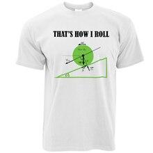 T Shirt Wholesale  O-Neck 100% Cotton Short Sleeve Mens Slim Fit ThatS How I Roll Sarcasm Joke Humor Present Chris Tee