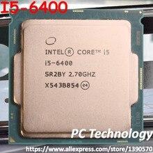 Процессор Intel Core I5-6400 I5 6400 четырехъядерный процессор 2,7 ГГц 6 Мб кэш LGA1151 процессор